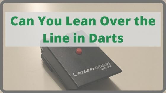 can you lean over the line in darts
