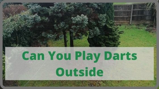 Can You Play Darts Outside
