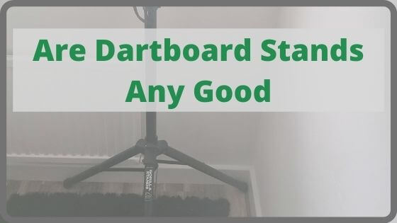 Are Dartboard Stands Any Good