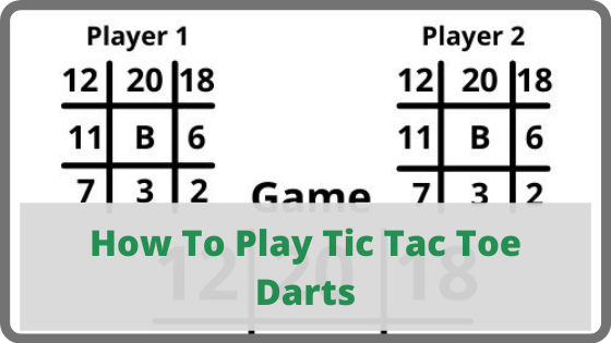 How To Play Tic Tac Toe Darts