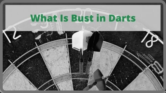 What Is Bust in Darts