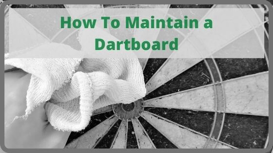 How To Maintain a Dartboard