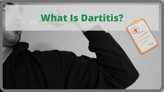 What Is Dartitis