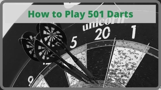 How to Play 501 Darts