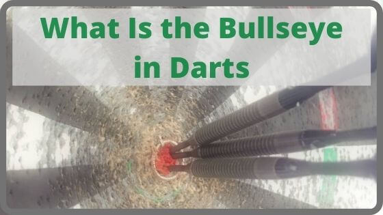 What Is the Bullseye in Darts